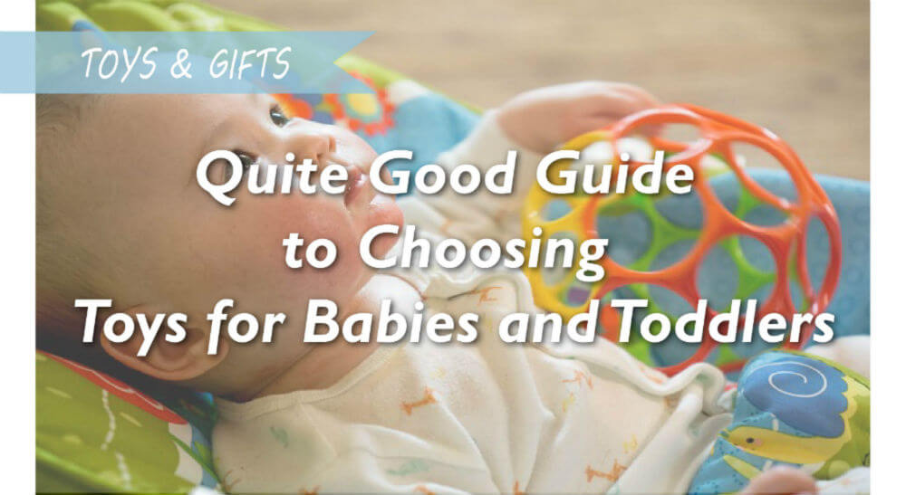 How to Choose Toys for Babies and Toddlers?
