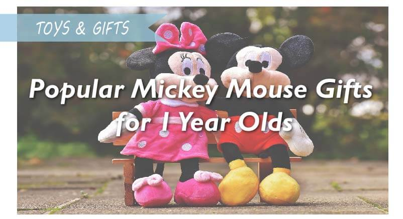 Popular Mickey Mouse Gifts for 1 and 2 Year Olds